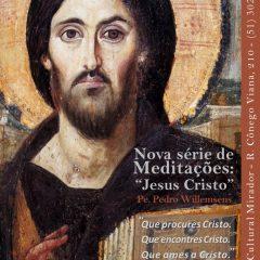 Série de meditações sobre Jesus Cristo